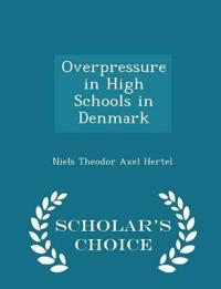 Overpressure in High Schools in Denmark - Scholar's Choice Edition