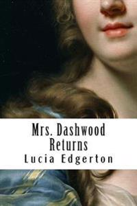 Mrs. Dashwood Returns: A Continuation of Jane Austen's Sense and Sensibility