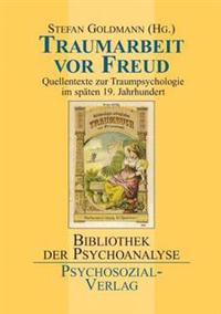 Traumarbeit VOR Freud