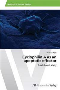 Cyclophilin a as an Apoptotic Effector