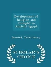 Development of Religion and Thought in Ancient Egypt - Scholar's Choice Edition