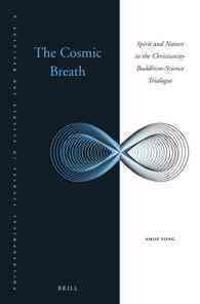 The Cosmic Breath: Spirit and Nature in the Christianity-Buddhism-Science Trialogue