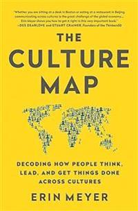 Culture map - decoding how people think, lead, and get things done across c