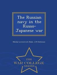The Russian Navy in the Russo-Japanese War - War College Series