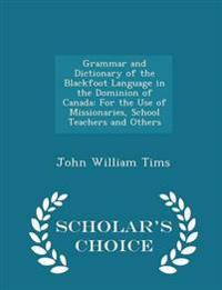 Grammar and Dictionary of the Blackfoot Language in the Dominion of Canada