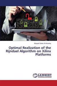 Optimal Realization of the Rijndael Algorithm on Xilinx Platforms