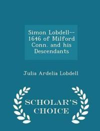 Simon Lobdell--1646 of Milford Conn. and His Descendants - Scholar's Choice Edition