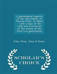 A Genealogical Register of the Descendants of Thomas Flint, of Salem