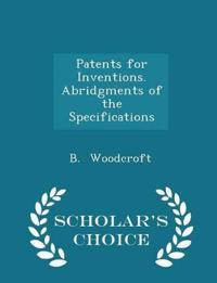Patents for Inventions. Abridgments of the Specifications - Scholar's Choice Edition