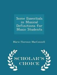Some Essentials in Musical Definitions for Music Students - Scholar's Choice Edition