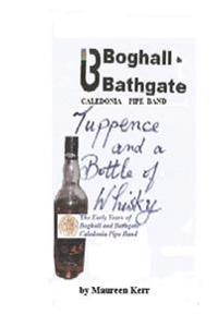 Tuppence and a Bottle of Whisky: Boghall and Bathgate Caledonia Pipe Band Early Years