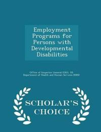 Employment Programs for Persons with Developmental Disabilities - Scholar's Choice Edition