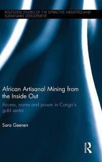 African Artisanal Mining from the Inside Out