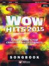 Wow Hits 2015: 33 of Today's Top Christian Artists & Hits