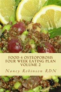 Food 4 Osteoporosis Four Week Eating Plan Volume 2