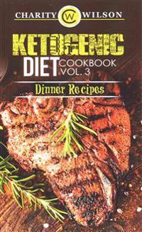 Ketogenic Diet: Cookbook Vol. 3 Dinner Recipes