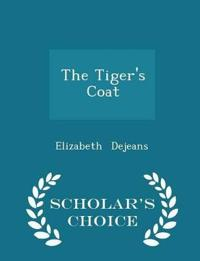 The Tiger's Coat - Scholar's Choice Edition