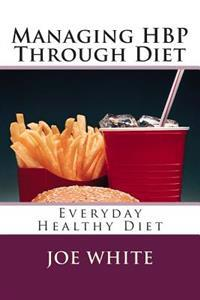 Managing Hbp Through Diet: Everyday Healthy Diet