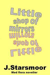 Little shop of mirrors