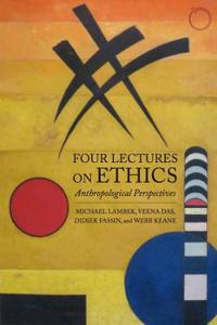 Four Lectures on Ethics - Anthropological Perspectives