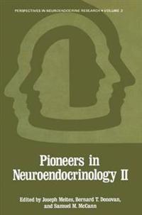 Pioneers in Neuroendocrinology II