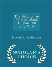 The Babylonian Talmud, Book 4, (Vols. VII and VIII) - Scholar's Choice Edition