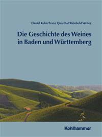 Geschichte Des Weines in Baden Und Wurttemberg