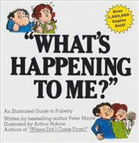 What's Happening to Me?: The Answers to Some of the World's Most Embarrassing Questions
