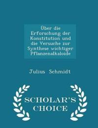 Uber Die Erforschung Der Konstitution Und Die Versuche Zur Synthese Wichtiger Pflanzenalkaloide - Scholar's Choice Edition