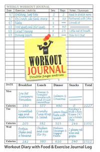 Workout Journal: Workout Diary with Food & Exercise Journal Log: Perfect Workout Charts & Weight Loss Journal to Kick-Start Your Fitnes