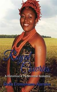 Royal Cowries (Cowries Series #1): Are Their Lives Destined Together?