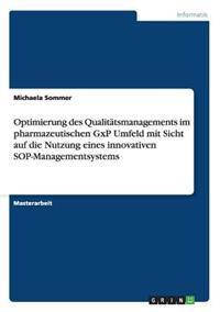 Optimierung Des Qualitatsmanagements Im Pharmazeutischen Gxp Umfeld Mit Sicht Auf Die Nutzung Eines Innovativen Sop-Managementsystems