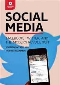 Social Media: Facebook, Twitter, & the Modern Revolution
