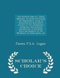 The Scottish Gae¨l; Or, Celtic Manners, as Preserved Among the Highlanders