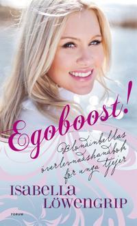 Egoboost! Överlevnadsguide för unga tjejer : Blondinbellas överlevnadsguide för unga tjejer