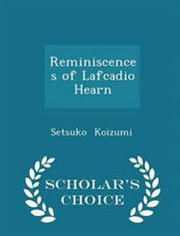 Reminiscences of Lafcadio Hearn - Scholar's Choice Edition