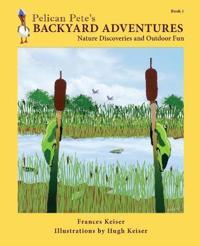 Pelican Pete's Backyard Adventures