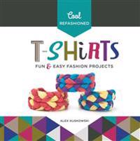 Cool Refashioned T-Shirts:: Fun & Easy Fashion Projects
