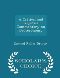A Critical and Exegetical Commentary on Deuteronomy - Scholar's Choice Edition