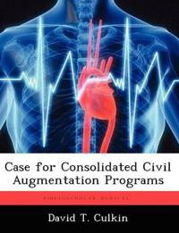 Case for Consolidated Civil Augmentation Programs