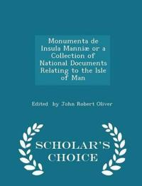 Monumenta de Insula Manniae or a Collection of National Documents Relating to the Isle of Man - Scholar's Choice Edition