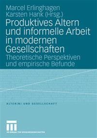 Produktives Altern Und Infurmelle Arbeit in Modernen Gesellschaften