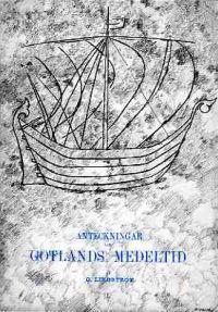 Anteckningar om Gotlands medeltid. 1