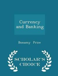 Currency and Banking - Scholar's Choice Edition