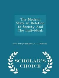 The Modern State in Relation to Society and the Individual; - Scholar's Choice Edition