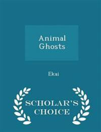 Animal Ghosts - Scholar's Choice Edition