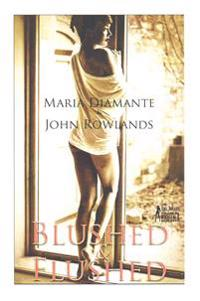 Blushed and Flushed: Twelve Erotic Short Stories for Women