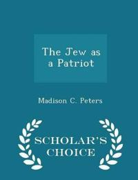 The Jew as a Patriot - Scholar's Choice Edition