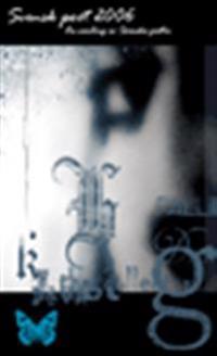 Svensk poet 2006 : en samling av svenska poeter