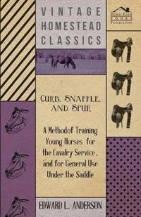 Curb, Snaffle, And Spur